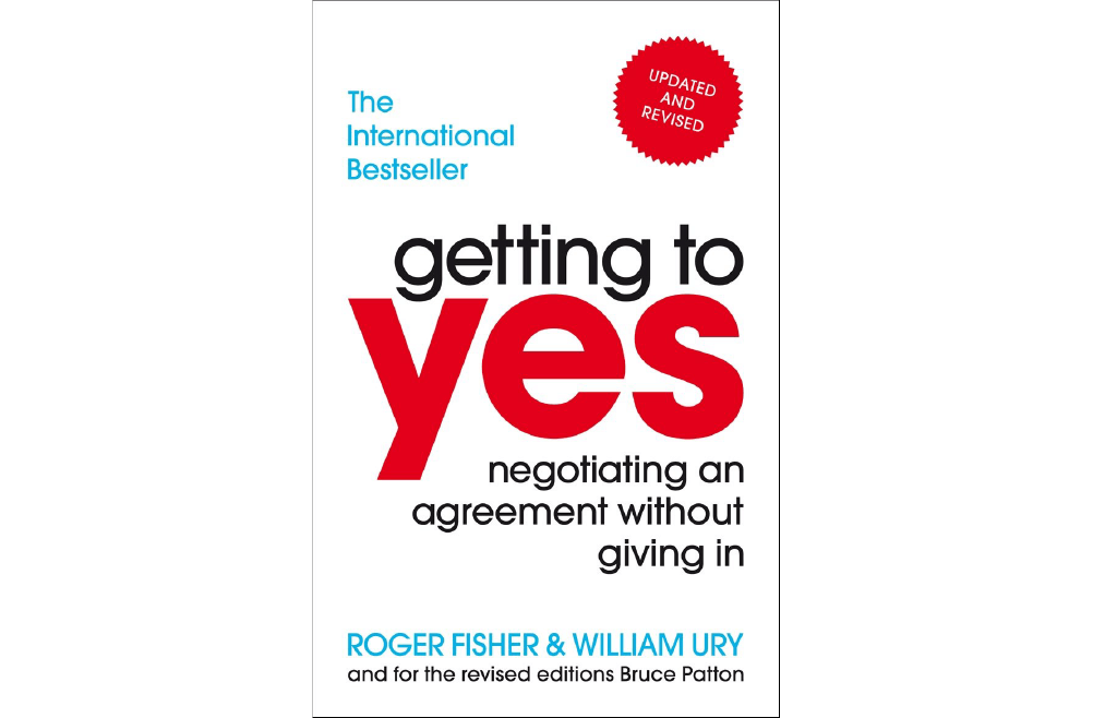 Getting to Yes: Negotiating Agreements Without Giving In – Roger Fisher & William Urry
