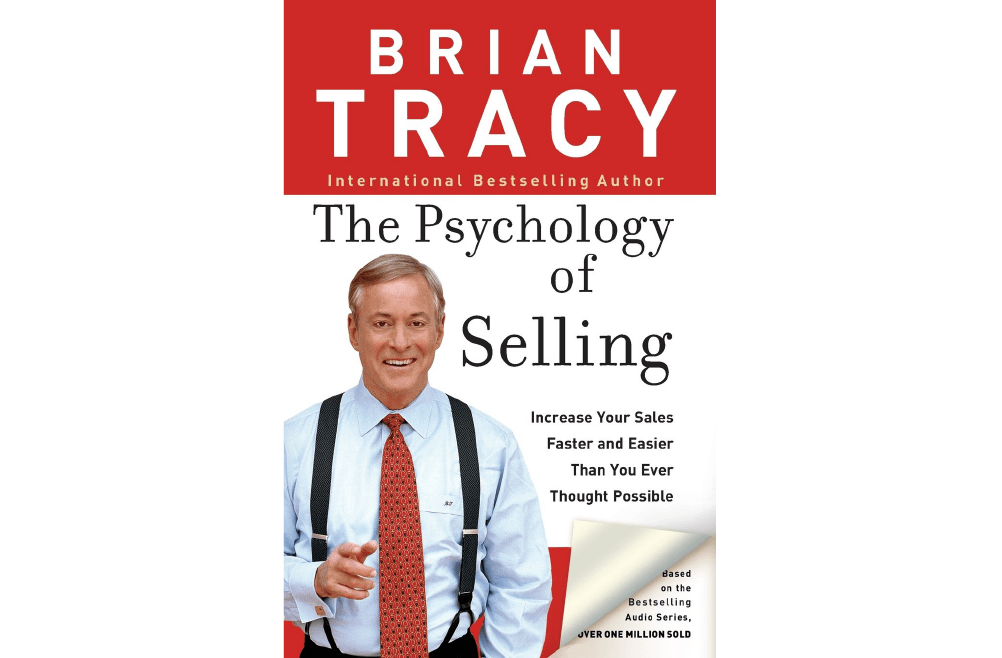 The Psychology of Selling – Brian Tracy – Book Notes and Takeaways