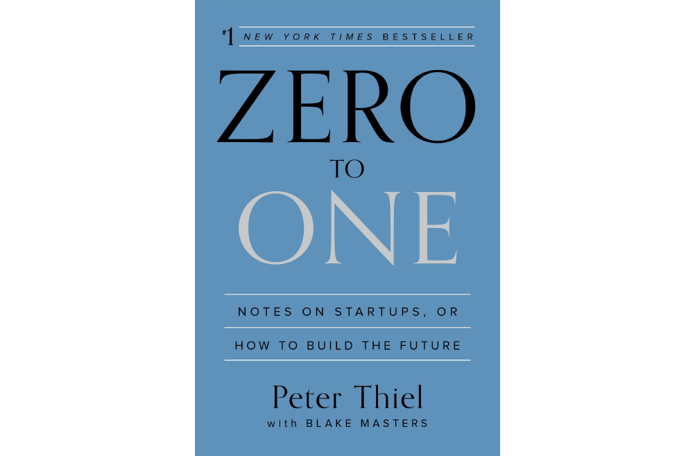 Zero to One – Peter Thiel – Book Notes and Takeaways